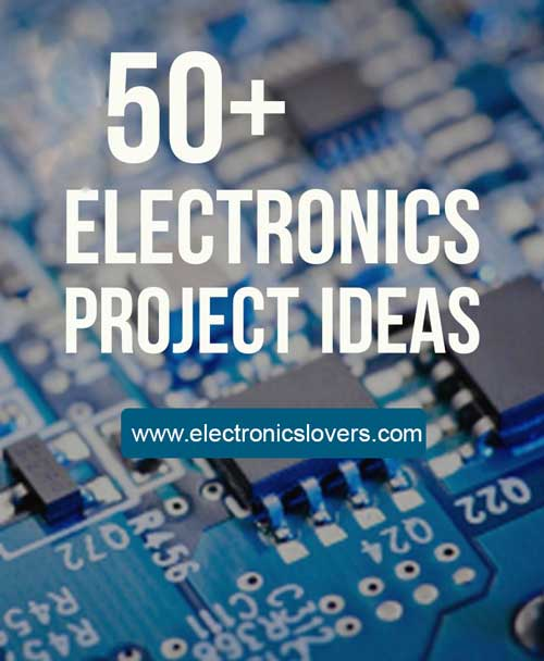 50+ Basic Projects for Electrical and Electronic Engineering ...